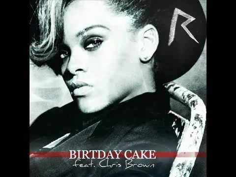 Rihanna Feat. Chris Brown - Birthday Cake - New 2012 - [With Lyrics] - [High Quality]