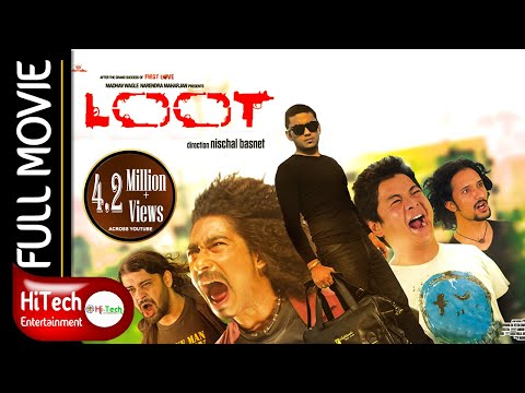 LOOT | Nepali Full Movie | Nischal Basnet | Saugat Malla | Dayahang Rai | Reecha Sharma