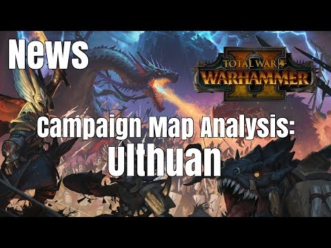 Road to Total War: Warhammer II   News   Campaign Map Analysis: Ulthuan