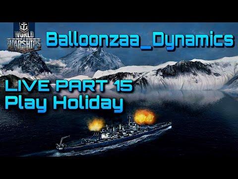 [BZD] World of Warships : Live Part 15 Play Holiday