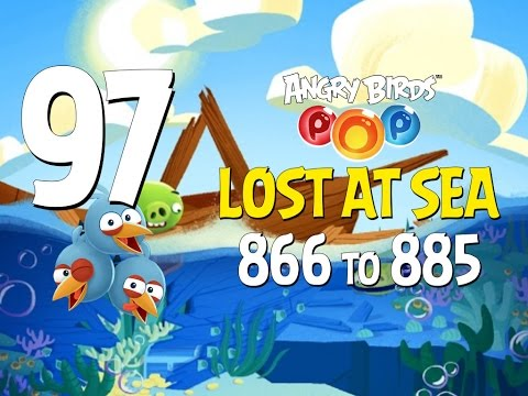 Angry Birds POP! Part 97 - Levels 866 to 885 - Lost At Sea - Let's Play Android, iOS