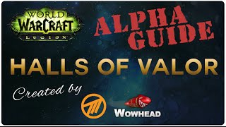 Halls of Valor - Legion Alpha - Guide by Method