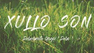 Xullo Son    Debabrata Gogoi (Debo)    Full Lyrics Video    Assamese New Song