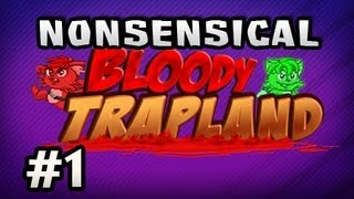 Nonsensical Bloody Trapland w/Nova & Sp00n Ep.1 -  DEATH IS ALWAYS THE ANSWER