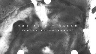 The Acid Clean Chrisallen Remix