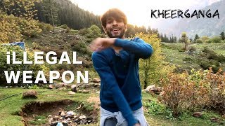 iLLEGAL WEAPON | Deepak Tulsyan | Travel Dance Choreography | Kheerganga Trek, Kasol