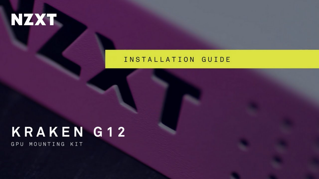 How to Install the NZXT Kraken G12 GPU Mounting Kit