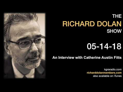 Richard Dolan Show May 14, 2018. Interview with Catherine Austin Fitts