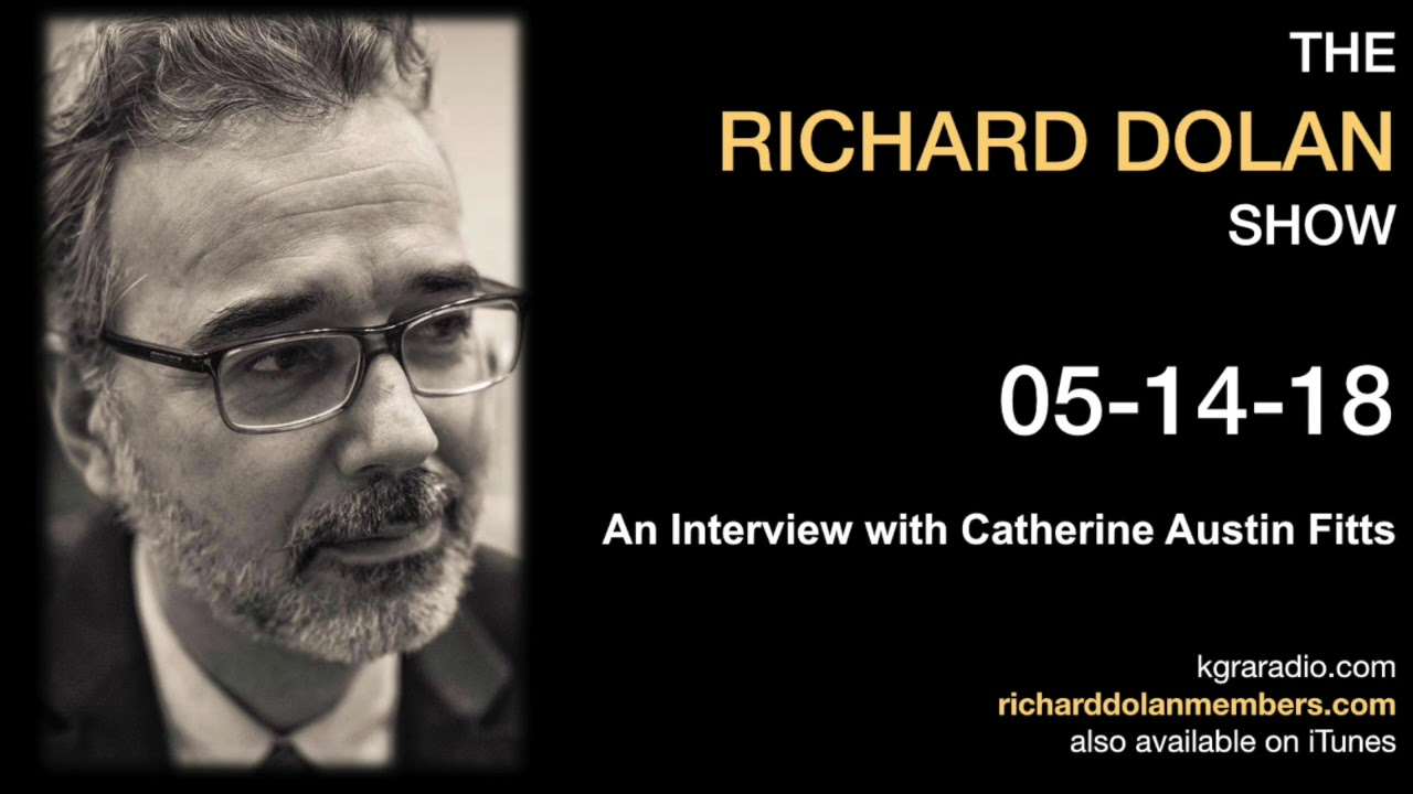 Richard Dolan Show May 14 2018 Interview With Catherine Austin Fitts