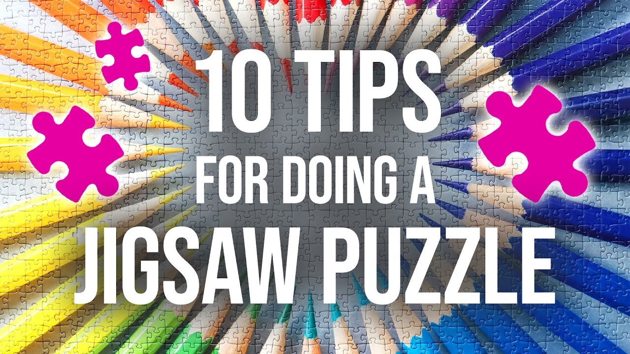 Tips For Doing A Jigsaw Puzzle