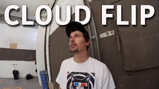CLOUD FLIP (INVENTED 2017)