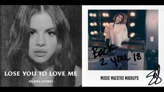 Lose You To Love Me/Back To You [Mashup] - Selena Gomez
