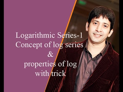 Logarithmic Series-1 Concept of log series & properties of log with trick