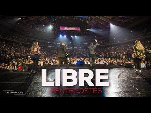 LIBRE | VIDEO OFICIAL |  PENTECOSTÉS | Miel San Marcos |