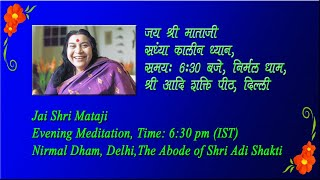 21-09-2020, 6.30PM (IST), Evening  Meditation from Nirmal Dham, The Abode of Shri Adi Shakti