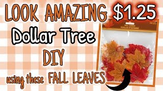LOOK AMAZING $1.25 DIY using these Dollar Tree FALL LEAVES | QUICK & EASY DIY