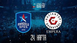 BSL 24. Hafta: Anadolu Efes - Empera Halı Gaziantep Basketbol