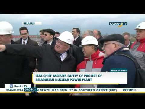 IAEA chief assesses safety of project of Belarusian nuclear power plant - Kazakh TV