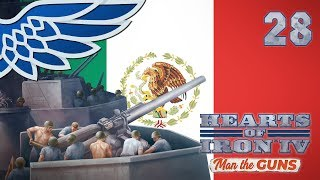 HOI4 MAN THE GUNS MEXICO | Mechanization |  Part 28 - Hearts of Iron IV Let's Play Gameplay thumbnail