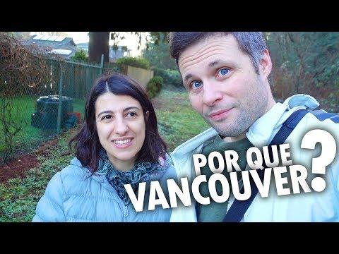 POR QUE ESCOLHEMOS VANCOUVER? - Vlog Ep.56