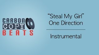 Steal My Girl - Instrumental / Karaoke (In the Style of One Direction)