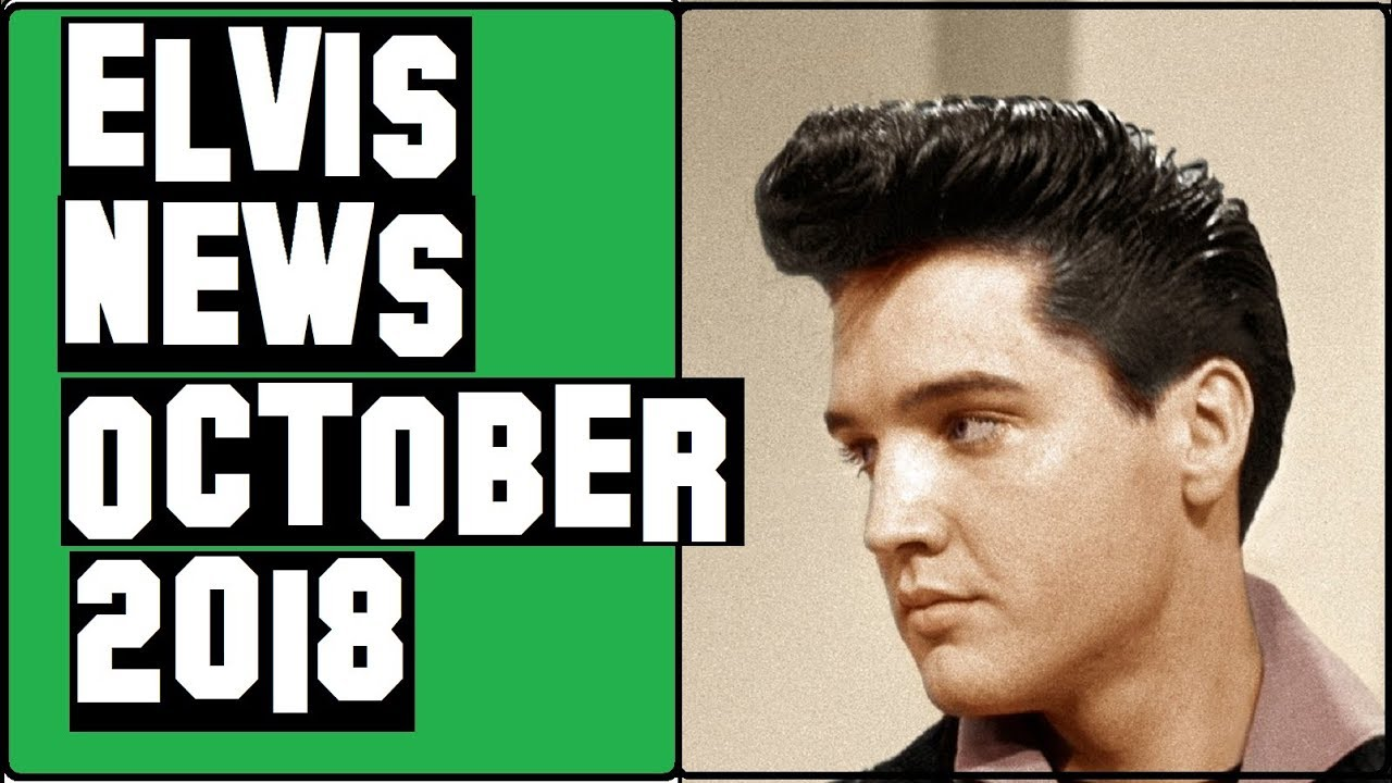 Elvis Presley News Report 2018: October