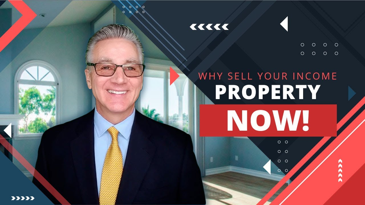 Why Now A good time to sell my Income property!