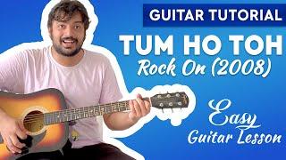 Tum Ho Toh Guitar Lesson | Rock On | Easy Guitar Lesson | Chords | Pickachord