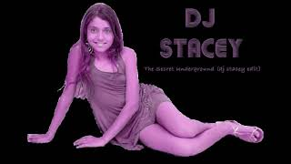 The Secret Underground (dj Stacey Radio edit mix)