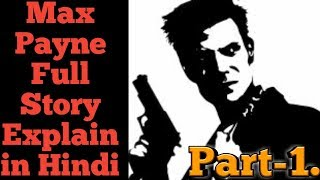 Max Payne Full Story Explain in Hindi | Part-1 | Story Explanation by Max
