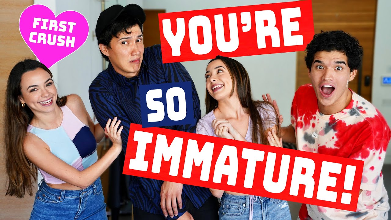 You're So Immature! *FIRST CRUSH*