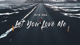 Rita Ora - Let You Love Me (Lyrics)