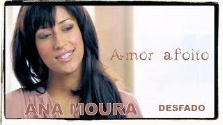 Ana Moura *Desfado #02* Amor afoito