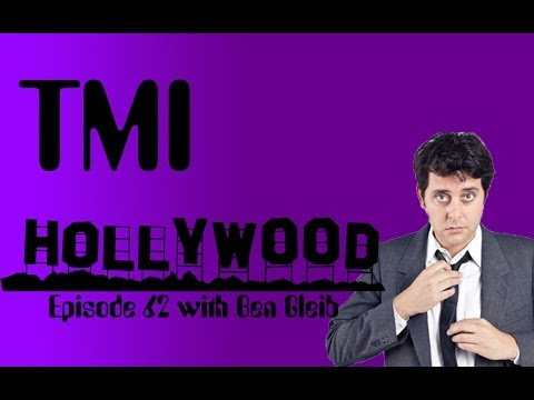 TMI Episode 62 with Ben Gleib