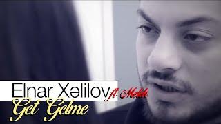 Gambar cover Elnar Xelilov & Melek - Get Gelme (Official Video)