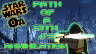 ROBLOX Star Wars OA Path Of Sith #9 - Annihilation
