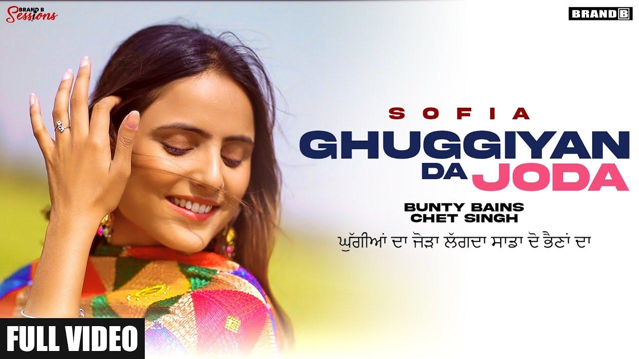 GHUGGIYAN DA JODA : Sofia | Ranjit Bawa | Bunty Bains | Chet Singh | Latest Punjabi Songs 2021