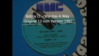 Bobby O. - She Has A Way Original 12 inch Version 1982
