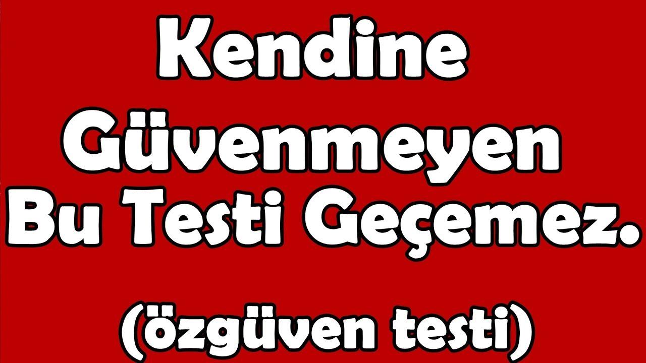 KENDİNİZE GÜVENİYOR MUSUNUZ (TEST)