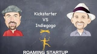 Episode 001 Indiegogo vs Kickstarter
