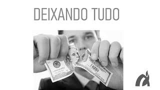 DEIXANDO TUDO