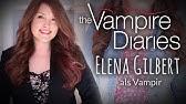 Vampire Diaries L Elena Gilbert Look Youtube