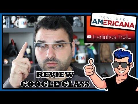 GOOGLE GLASS 2014 - REVIEW EM PORTUGUES