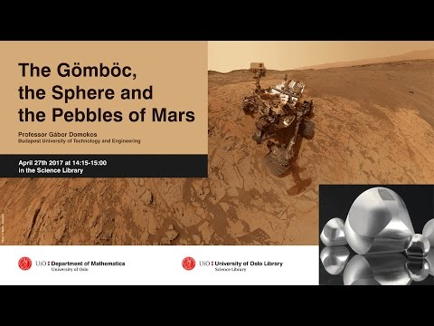 Gabor Domokos: The Gömböc, the Sphere and the Pebbles of Mars