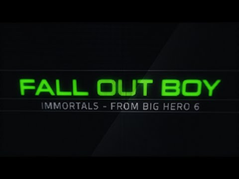 Fall Out Boy - Immortals Lyric Video (From Big Hero 6)