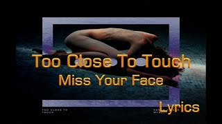 Too Close To Touch Miss Your Face Lyrics JesLa Music