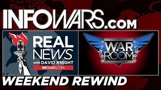 🗽  REAL NEWS 🚨 WAR ROOM • Commercial Free • WEEKEND REWIND •  Alex Jones Infowars Stream