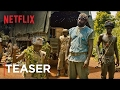 Beasts Of No Nation Teaser Trailer A Netflix O
