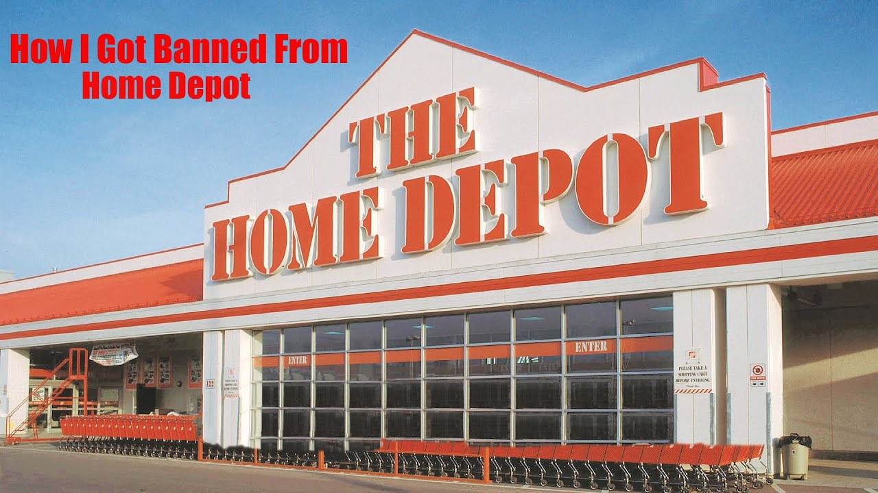 How I Got Banned From Home Depot