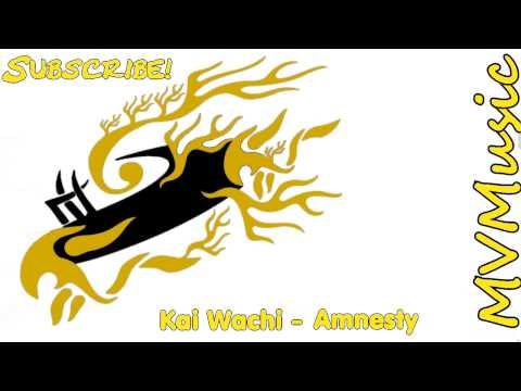 ► Kai Wachi - Amnesty (Original Mix)